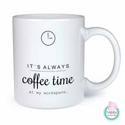 It´s always coffee time - Tasse - Geschenk