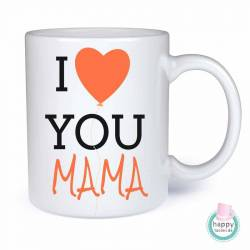 Tasse - I Love You Mama