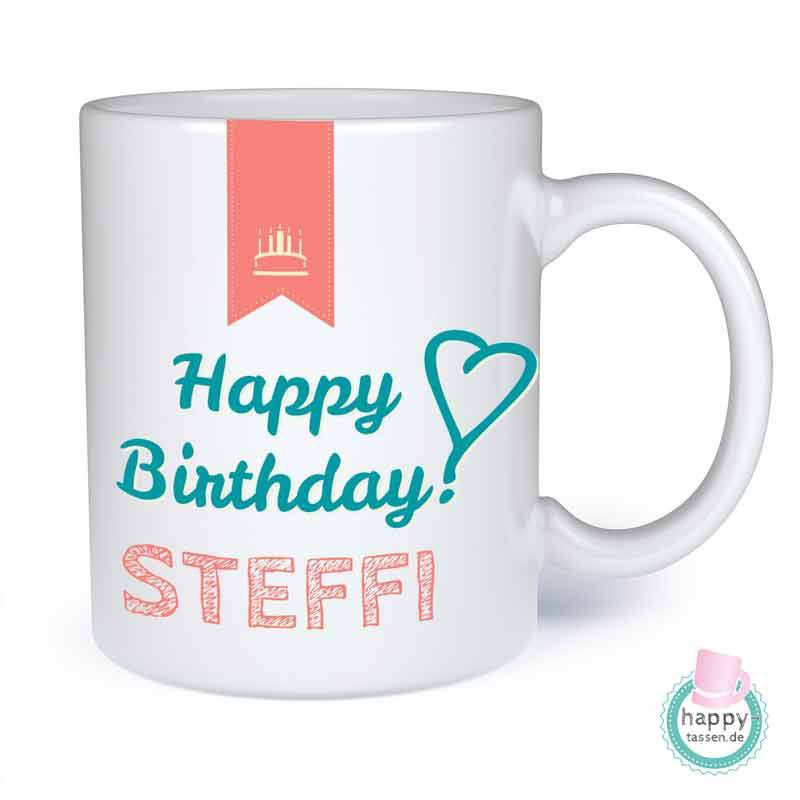 Geburtstags-Tasse mit Wunschnamen - Happy Birthday To You