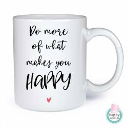 Tasse - Do more of what makes you happy